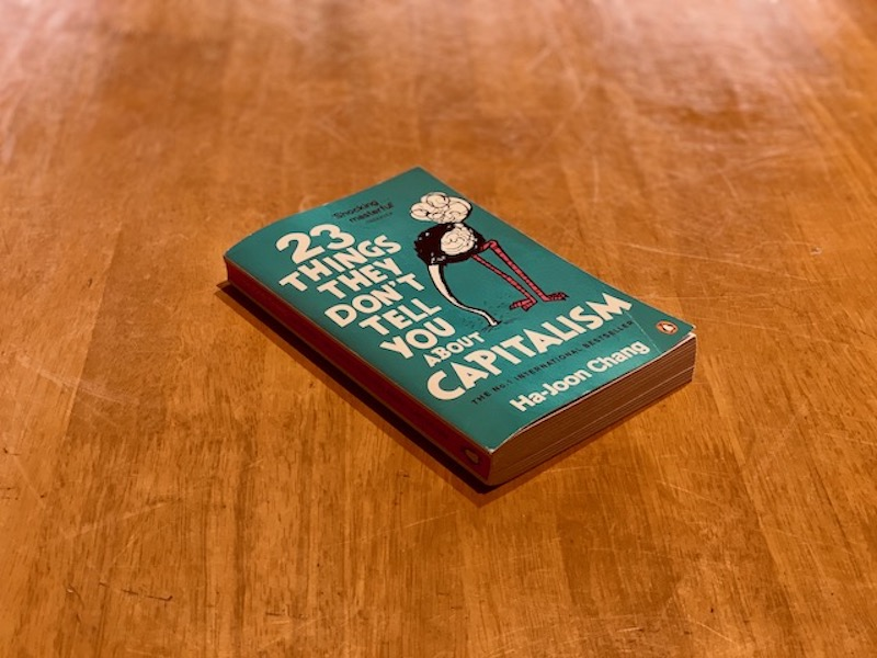 Picture of the cover of 23 Things They Don't Tell You About Capitalism by Ha-Joon Chang